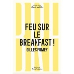 Gilles Fumey, Feu sur le breakfast