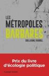 Guillaume Faburel, Les Métropoles barbares